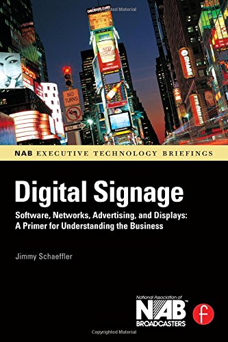 Digital-Signage-Software-Networks-Advertising-and-Displays-A-Primer-for-Understanding-the-Business-NAB-Executive-Technology-Briefings-0